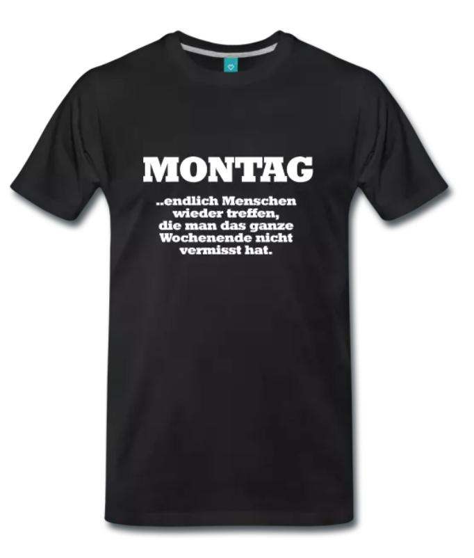 Montag im Büro Büroalltag Fun T-Shirt lustig Spruch
