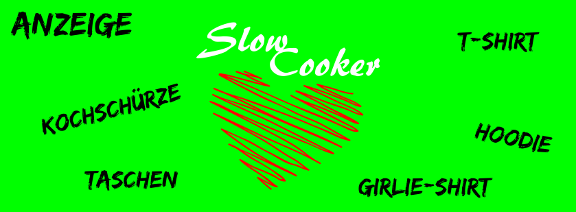 Slow Cooker T-Shirts, Hoodies, Girlie Shirts, Kochschürzen. Alles zum Thema Slow Cooker.
