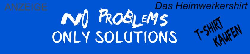 Heimwerker T-Shirt Geschenkidee für den Heimwerker. No Problems - Only Solutions Anzeige
