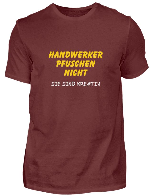 Handwerker pfuschen nicht - T-Shirt mit Handwerkerspruch