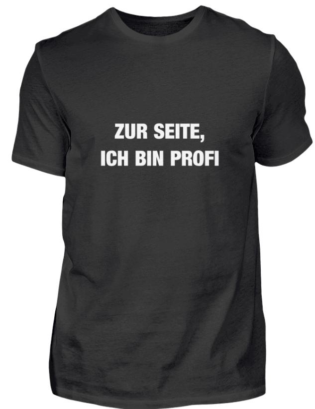 Zur Seite, ich bin Profi. Einer von über 60 coolen Handwerkersprüchen - T-Shirt
