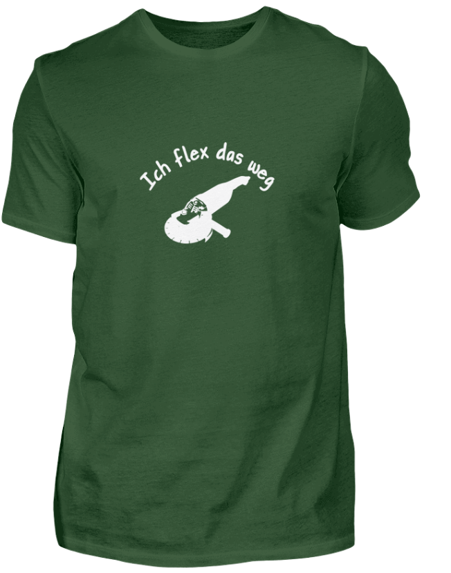 Einer von über 50 lustigen Handwerkersprüchen - Ich flex das weg. Als T-Shirt, Hoodie oder Girlie Shirt