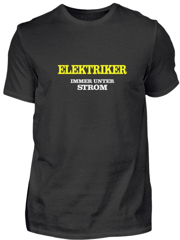 bester Handwerkerspruch unter de Elektrikern - Elektriker, immer unter Strom