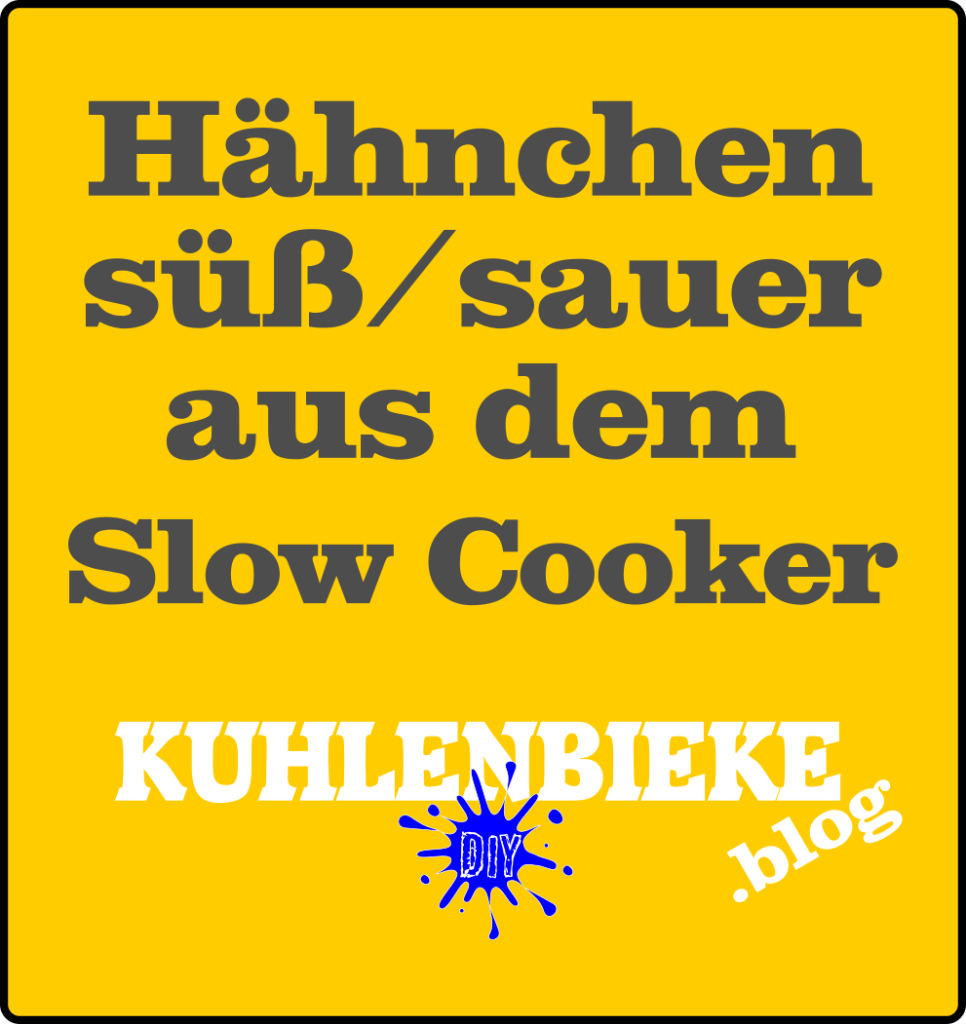Hähnchen süß sauer aus dem Slow Cooker. Der Klassiker als Slow Cooker Rezept